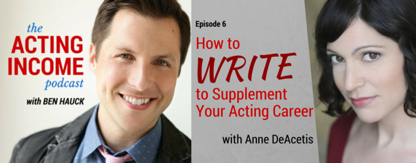AIP006 | How to Write to Supplement Your Acting Career – with Anne DeAcetis