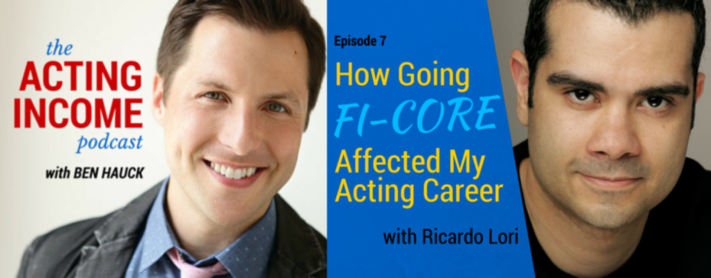 AIP007 | How Going Fi-Core Affected My Acting Career – with Ricardo Lori