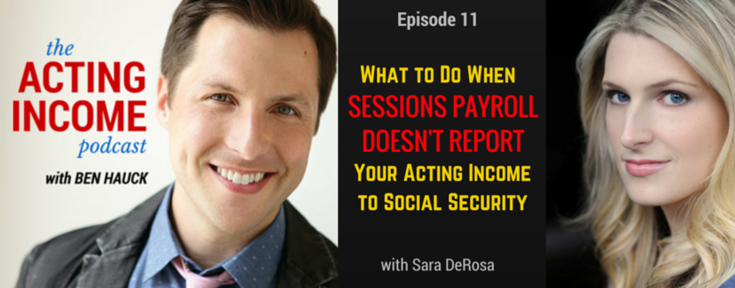 AIP011 | What to Do When Sessions Payroll Doesn't Report Your Acting Income to Social Security – with Sara DeRosa
