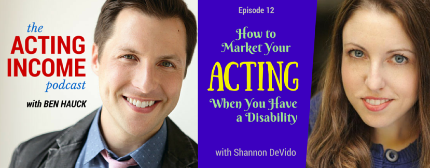 AIP012 | How to Market Your Acting When You Have a Disability – with Shannon DeVido