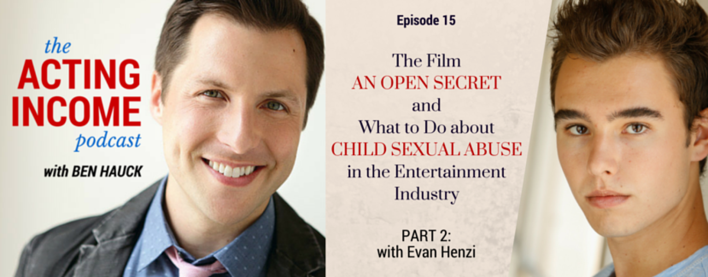 "AIP015 | The Film ""An Open Secret,"" and What to Do about Child Sexual Abuse in the Entertainment Industry (Part 2) – with Evan Henzi"