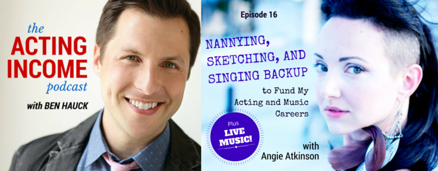 AIP016 | Nannying, Sketching, and Singing Backup to Fund My Acting and Music Careers (plus Live Music!) – with Angie Atkinson