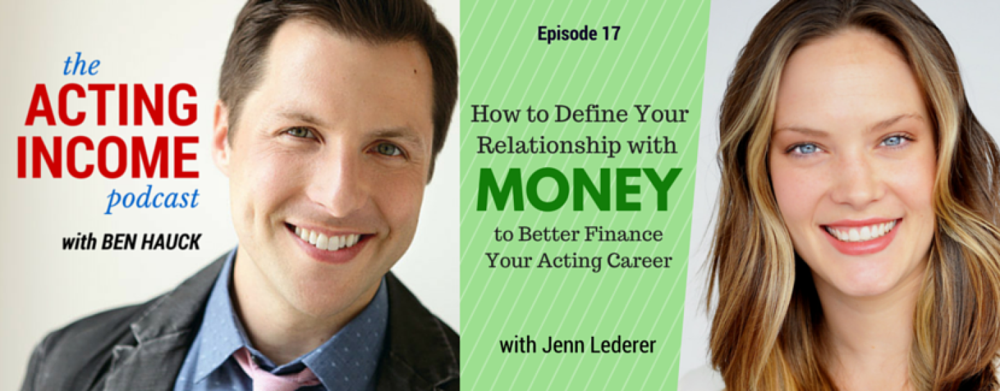 AIP017 | How to Define Your Relationship with Money to Better Finance Your Acting Career – with Jenn Lederer