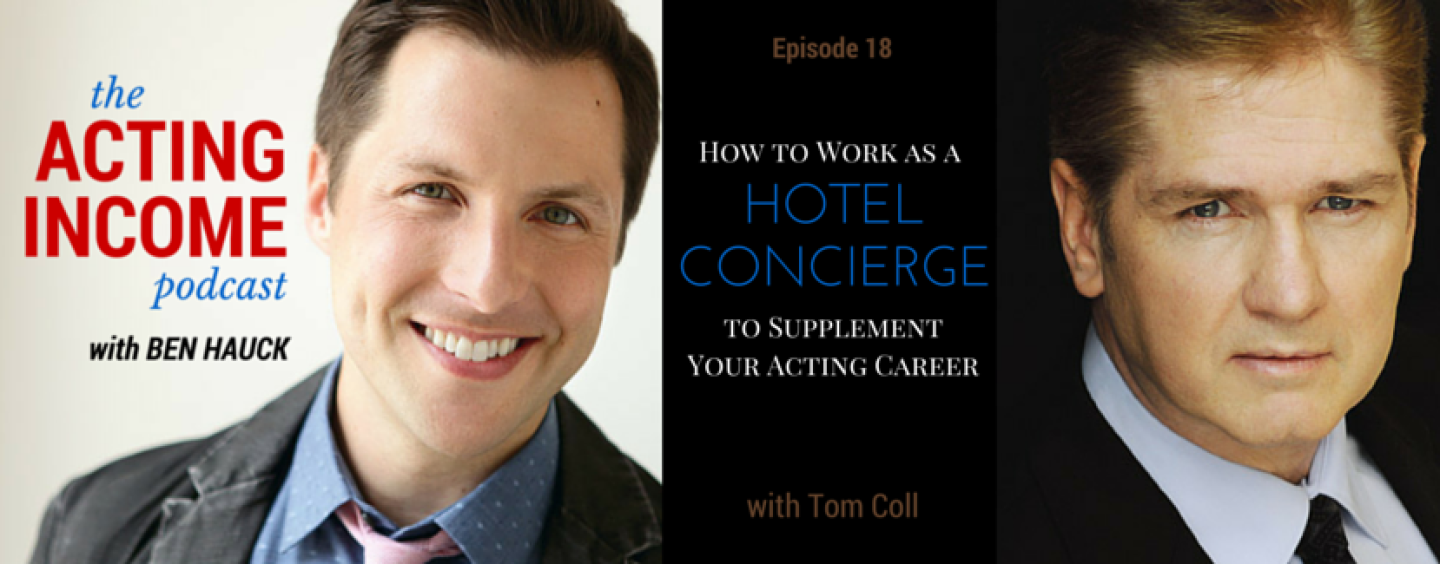 AIP018 | How to Work as a Hotel Concierge to Supplement Your Acting Career – with Tom Coll