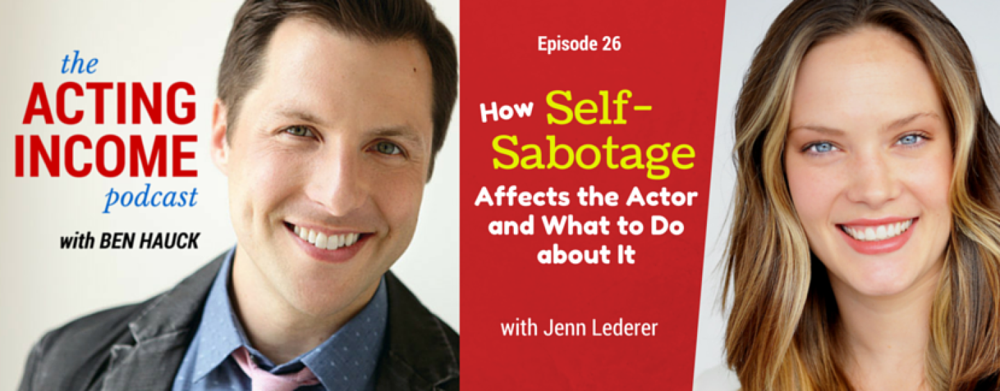 AIP026 | How Self-Sabotage Affects the Actor and What to Do about It – with Jenn Lederer