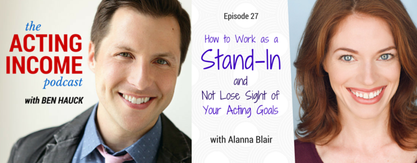 AIP027 | How to Work as a Stand-In and Not Lose Sight of Your Acting Goals – with Alanna Blair