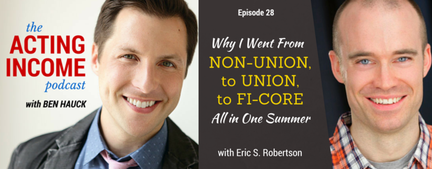 AIP028 | Why I Went from Non-Union, to Union, to Fi-Core All in One Summer – with Eric S. Robertson