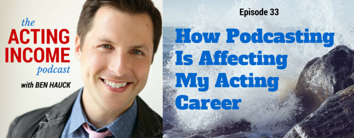 AIP033 | How Podcasting Is Affecting My Acting Career