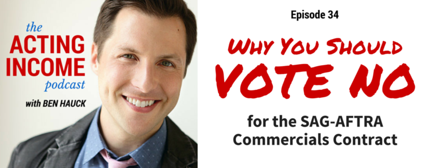 AIP034 | Why You Should Vote No for the SAG-AFTRA Commercials Contract