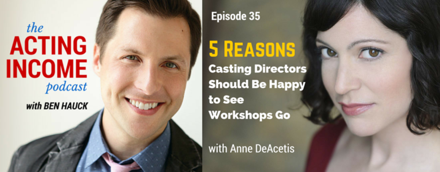 AIP035 | 5 Reasons Casting Directors Should Be Happy to See Workshops Go – with Anne DeAcetis